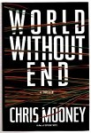 World Without End by Chris Mooney (First Edition)
