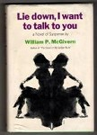 Lie down, I want to talk to you by William P. McGivern (First Edition)