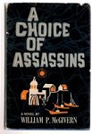 A Choice of Assassins by William P. McGivern (First Edition)
