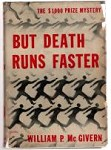 But Death Runs Faster by William P. McGivern (First Novel)