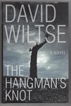 The Hangman's Knot by David Wiltse (First Edition)