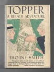 Topper: A Ribald Adventure by Thorne Smith; (First Edition).