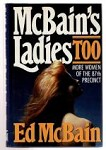McBain's Ladies Too by Ed McBain (First Edition)