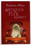 Antiques Flee Market by Barbara Allan (First Edition)
