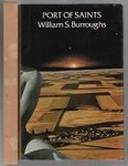 Port of Saints by William S. Burroughs (Limited Edition) First thus Signed