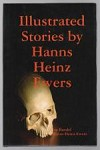 Illustrated Stories by Hanns Heinz Ewers