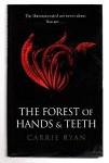 The Forest of Hands & Teeth by Carrie Ryan (First UK Edition) File Copy