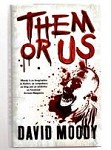 Them or Us by David Moody (First UK Edition) File Copy