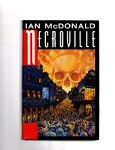 Necroville by Ian McDonald (First UK Edition) File Copy