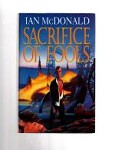 Sacrifice of Fools by Ian McDonald (First UK Edition) File Copy