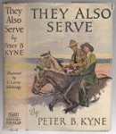 They Also Serve by Peter B. Kyne (Grosset & Dunlap) Signed