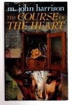 The Course of the Heart by M. John Harrison (First UK Edition) File Copy