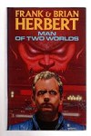 Man of Two Worlds by Frank & Brian Herbert (First UK Edition) File Copy