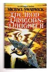 The Iron Dragon's Daughter by Michael Swanwick (First UK Edition) File Copy