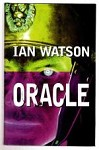 Oracle by Ian Watson (First UK Edition) File Copy