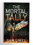 The Mortal Tally by Sam Sykes (First UK Edition) File Copy