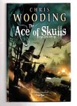 The Ace of Skulls by Chris Wooding (First UK Edition) File Copy