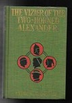 The Vizier of the Two-Horned Alexander by Frank R Stockton (First Edition)