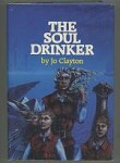 The Soul Drinker by Jo Clayton (Book Club Edition)