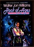 Rock of Ages by Walter Jon Williams (First Edition)
