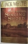 The Singing Sword by Jack Whyte (First Edition)