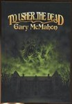 To Usher, The Dead by Gary McMahon (First Edition) Signed