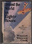 Around the World in Eighty Hours by William Wallace Cook (First Edition)