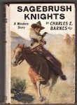 Sagebrush Knights by Charles E. Barnes (First Edition)