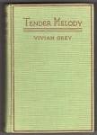 Tender Melody by Vivian Grey (First Edition)