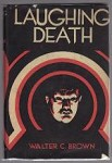 Laughing Death by Walter C. Brown (First Edition)