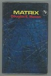 Matrix by Douglas R. Mason (First Edition)