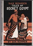 Tales of Secret Egypt by Sax Rohmer (First Edition) Signed Fax Dust Jacket