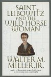 Saint Leibowitz and the Horse Woman by Walter M. Miller Jr. (1st Ed)