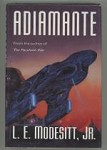 Adiamante by L. E. Modesitt, Jr. (First Edition) Signed