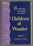 Children of Wonder: 21 Remarkable and Fantastic Tales by William Tenn