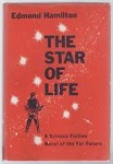 The Star of Life by Edmond Hamilton (Book Club Edition)