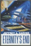 Eternity's End by Jeffrey A. Carver (First Edition)