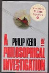 A Philosophical Investigation by Philip Kerr (First US Edition)