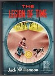 The Legion of Time by Jack Williamson (First Edition)