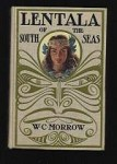 Lentala of the South Seas by W. C. Morrow (Maynard Dixon art) First
