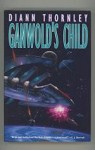 Ganwold's Child by Diann Thornley (First Edition) Signed
