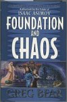 Foundation and Chaos by Greg Bear (First Edition)