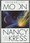 Probability Moon by Nancy Kress (First Edition)