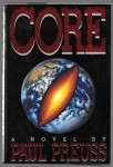 Core by Paul Preuss (First Edition)