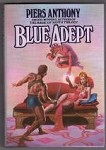 Blue Adept by Piers Anthony (First Edition)