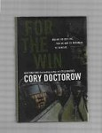 For the Win by Cory Doctorow (First Edition)