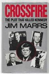 Crossfire: The Plot that Killed Kennedy by Jim Marrs (Second Printing)