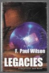 Legacies by F. Paul Wilson (Limited Signed Edition)
