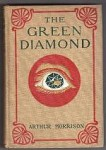The Green Diamond by Arthur Morrison (First Edition)