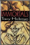 The Immortals by Tracy Hickman (First Edition)